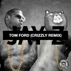 jay z crizzly remix - tom ford